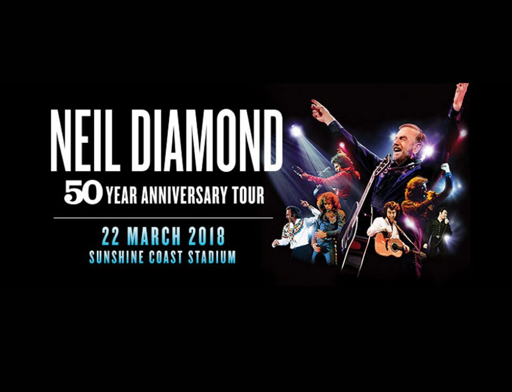 Neil Diamond Concert 22 March  Venue: Sunshine Coast Stadium